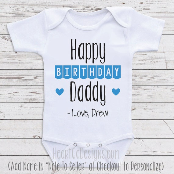 Personalized Birthday Baby Clothes Happy Daddy