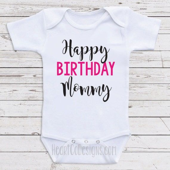 Birthday Baby Clothes Happy Mommy