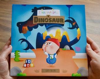 I Wanna Be... A Dinosaur Children's Book | book present | kids gifts | Picture book | Dinosaur Gifts | Dinosaur