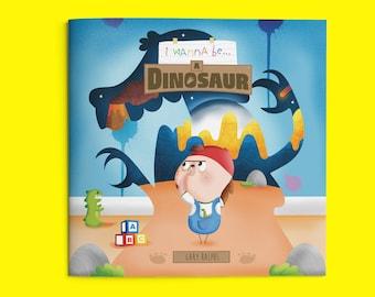 I Wanna Be... A Dinosaur - Children's Book