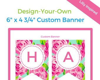 Design-Your-Own Custom Lilly Pulitzer Print Banner - Lilly Inspired Printable Hanging Flag Banner - DESIGN YOUR OWN