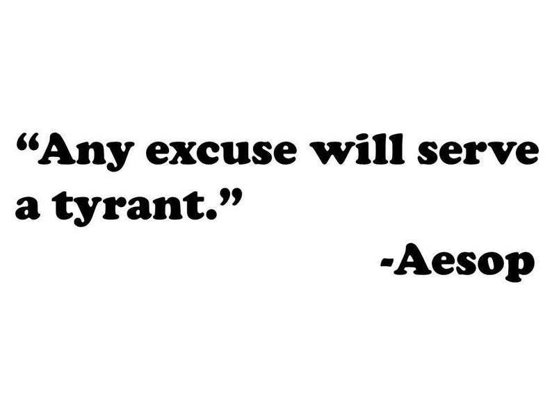 Any excuse will serve a tyrant. Aesop | Etsy