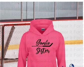 Hockey Sister Hoodie Goalie Hockey Sister Gift Goalie Hockey Sister Hooded Sweatshirt Girls Hockey Sister Hoodie Girl's Hockey Sister Hoodie