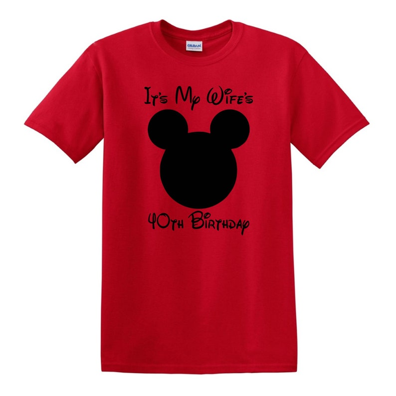 Its My Wifes Birthday Disney Shirts Family
