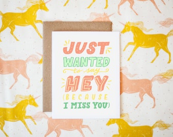 Just Wanted To Say Hey Because I Miss You Greeting Card