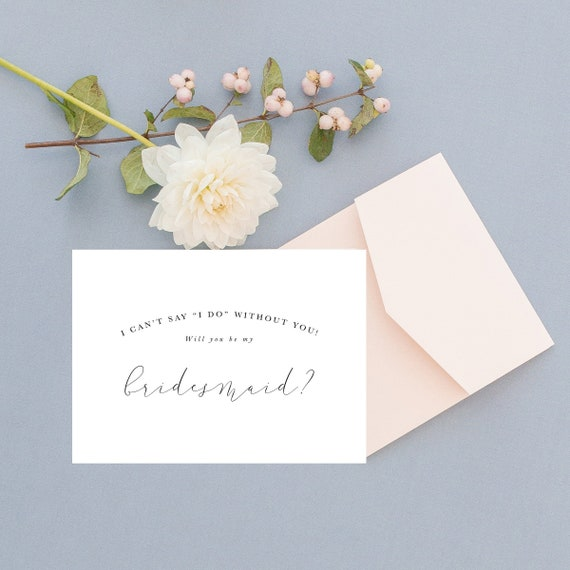 Will You Be My Bridesmaid Card Proposal Maid Of Honor I Cant Say Do Without