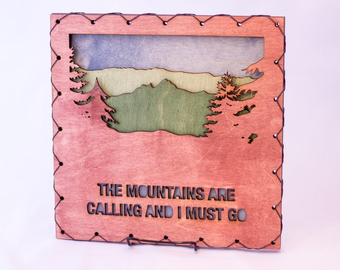 Large: The Mountains Are Calling and I Must Go - John Muir Quote