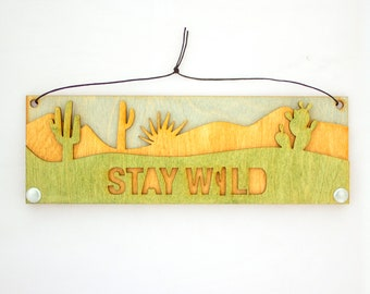 Desert Text Sign: Stay Wild