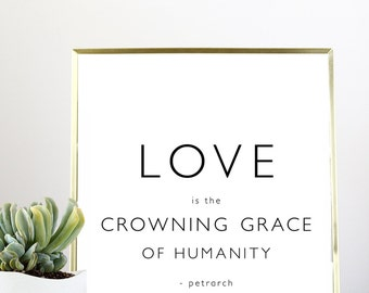 Love Quote 'Crowning Grace' Print in Gold Foil | 100% of profits will be donated to Save the Children | Love | Petrarch