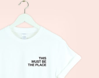 c631000b9 THIS MUST be the PLACE talking heads band lyrics song gig concert slogan  graphic men women tumblr pinterest white gift *brand new