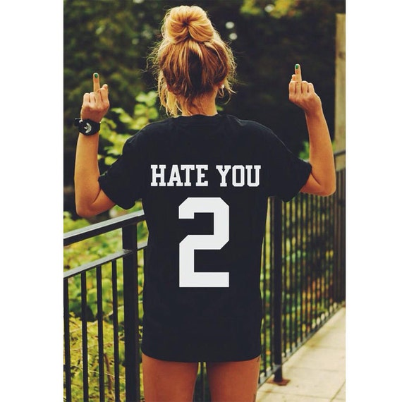 HATE YOU 2 t-shirt tee unisex mens womens hipster swag dope tumblr pinterest instagram blogger funny graphic slogan 100% cotton *brand new