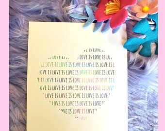 Love is Love Holographic Foil Print - Wedding Gift - LGBTQ Pride - Valentines Day Gift