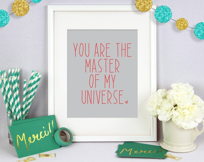 You are the Master of my Universe, Poster Wall Art, Poster Print, Typography Print, Typography Art, Valentines Art, Gift for Him