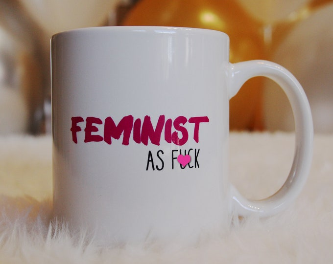 Mature, Coffee Cup For Her, Feminist Gift, Feminist Coffee Cup, Feminist AF, Gift for Her, Valentines Day Gift, Ceramic Coffee Mug, Gift
