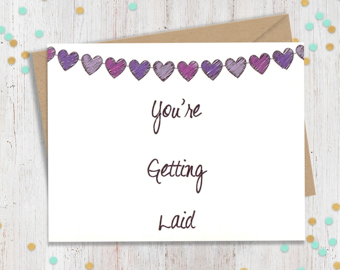 You're Getting Laid, Funny Birthday Card, Birthday Cards, Sexy Card, Funny Anniversary Card, Funny Card for Him, Funny Card for Her,
