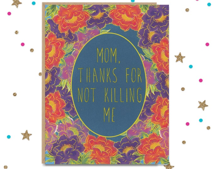 Thanks for not killing me, Funny Mother's Day Card, Mother's Day Card, Card for Mom, Mothers Day Cards, Handmade card for mom, Mom Greeting