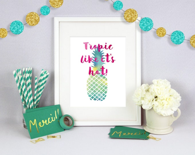 Tropic Like Its Hot, Cute Wall Art, Funny Wall Art, Typography Art, Poster Art, Office Wall Art, Poster Prints, Water Color Prints