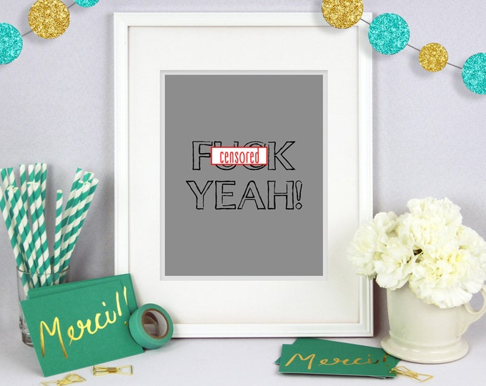 Mature F Yeah!  Poster Wall Art, Poster Print, Typography Print, Typography Art, Home Decor, Funny Poster Print, Funny Poster, Funny Art,