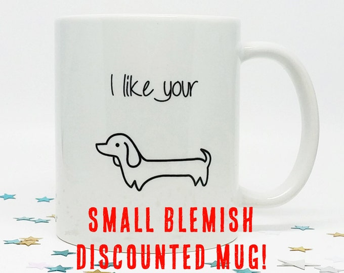 Coffee Mug, Funny Coffee Mug, Gift for Him, Boyfriend Gift, Husband Gift, Christmas Gift, Holiday Gift, Wiener Dog, Dachshund Mug, Dog Lover