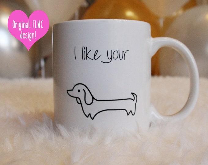 Valentines Day Gift for Him - Funny Coffee Mug - Wiener Dog Mug