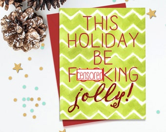 Mature This Holiday Be F'N Jolly, Funny Holiday Card, Funny Greeting, Holiday Greeting, Holiday Card, Funny Card, Card for Friend, Seasons