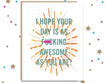 Mature Greeting Card, Card for friend, Funny Greeting, Just because, Pick Me Up, I Love You Card, Card for Her, Card for Him, Funny Card for