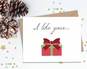 I like your box, I like your package, Flirty Holiday card, Adult Holiday Card, Mature Holiday Card, Funny Xmas Card, Funny Holiday Card