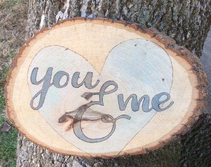 You and Me woodburned and water colored wood slice