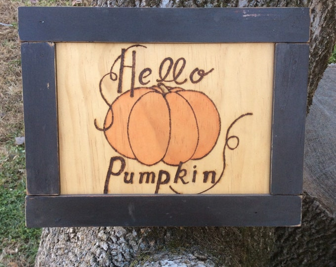 Hello pumpkin woodburned and water colored wood sign
