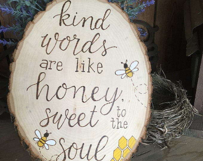 Woodburned and water colored wood slice - kind words are like honey