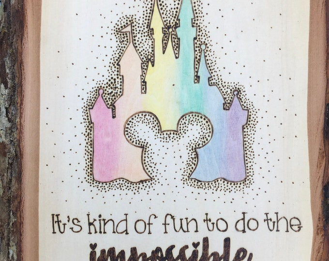 Woodburned and water colored wood slice - Disney inspirational quote