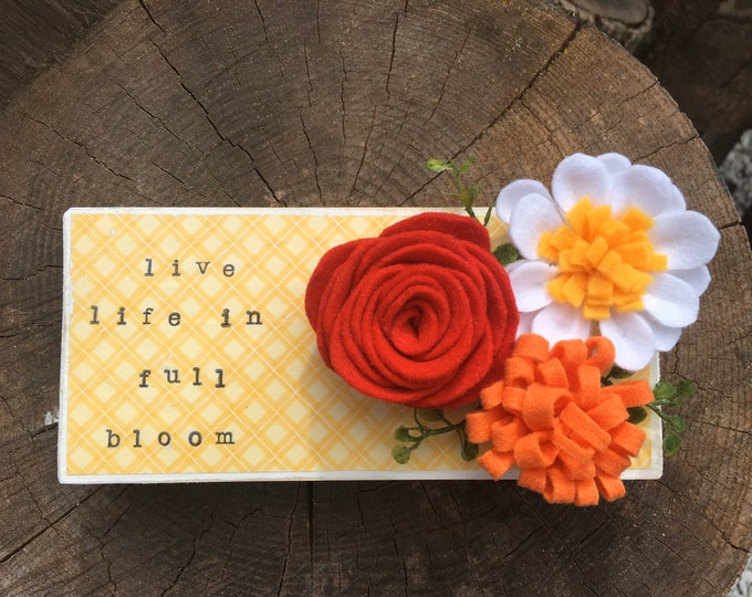 Shelf sitter or tiered tray farmhouse distressed block - Live life in full bloom