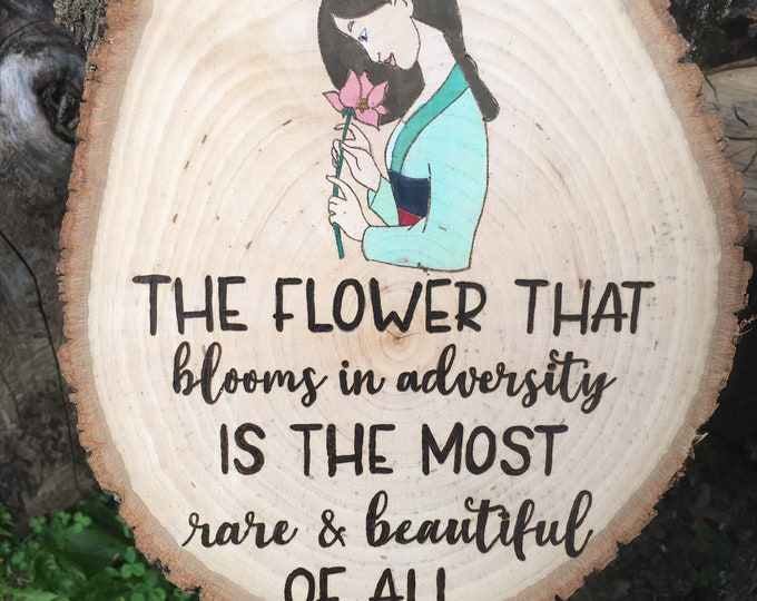 Woodburned and water colored wood slice - Mulan inspirational quote