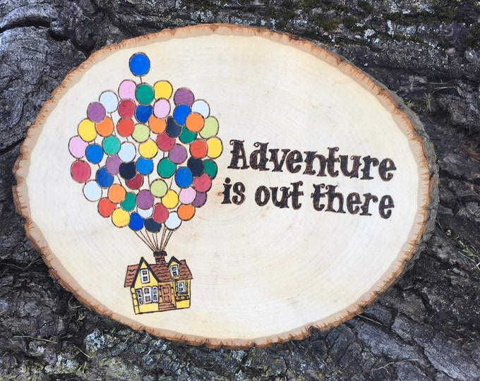 Woodburned and water colored wood slice - UP movie quote