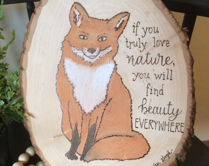 Woodburned and water colored wood slice - Fox with nature quote