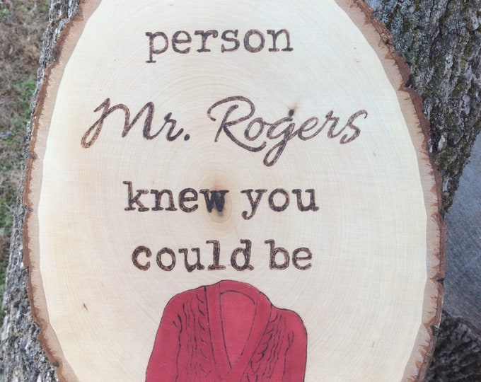 Mr Rogers woodburned and water colored wood slice