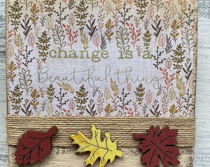 Shelf sitter or tiered tray farmhouse distressed block - Change is beautiful fall leaves
