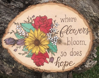 Floral hope woodburned and water colored wood slice