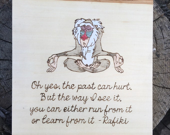 Woodburned and water colored wood slice - The Lion King Rafiki inspirational quote