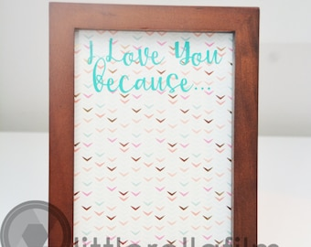 elegant bright pink I Love You Because Dry Erase Frame gift for wife valentines day gift gift for husband wedding gift gift for couple