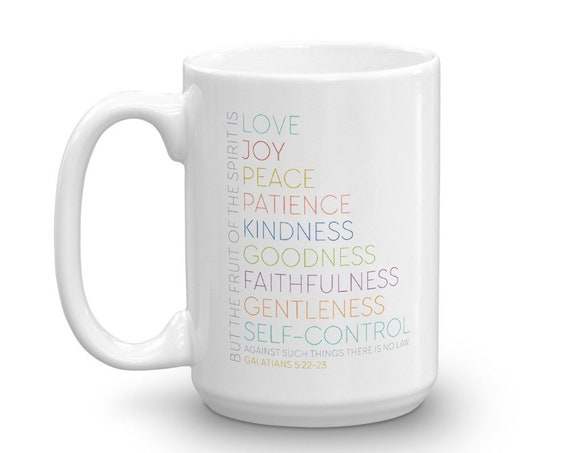 Fruit of the Spirit Mug - Galatians 5 22 23 - 11oz and 15 oz Ceramic Mug - Mug for Mom - Gift Mug - Inspirational Coffee Cup - Mom Gift