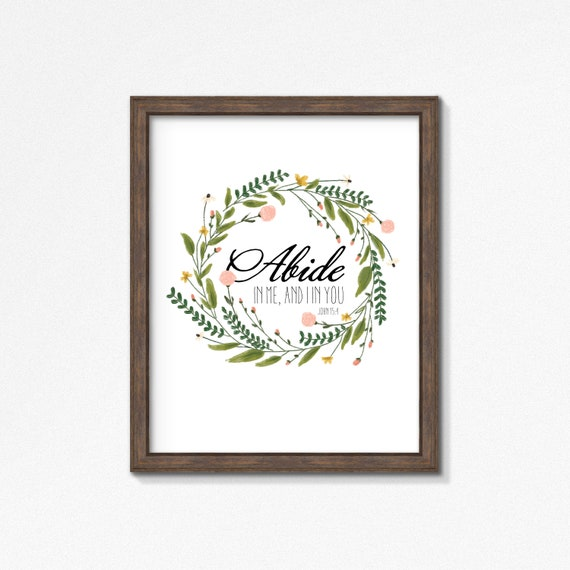 Abide in Me and I in you John 15:4  Poster/Print - Greenery Wall Art - Multiple Sizes - Made to Order Wall Art - Home Decor