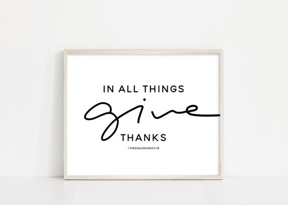 In All Things Give Thanks, Give Thanks Bible Verse Printable, 1 Thessalonians 5:18, Give Thanks Sign, Printable Art, Instant Download