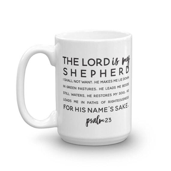 Psalm 23 Coffee Mug - 11oz and 15 oz Ceramic Mug - Black and White Modern Mug - Gift Mug - Inspirational Coffee Cup - Birthday Gift Idea