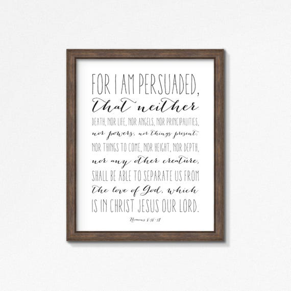 Romans 8:38-39 - KJV Design - Nothing Shall Separate Poster/Print - Black and White Wall Art - Multiple Sizes - Made to Order Wall Decor