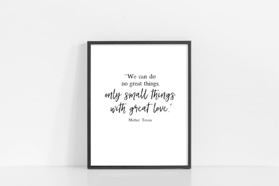 Mother Teresa Quote Wall Art - We Can Do No Great Things Only Small Things With Great Love - Printable Art - Quotes - INSTANT DOWNLOAD