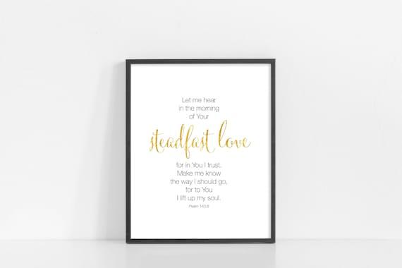 "Psalm 143 8 Printable Art - Steadfast Love Sign - Black and White Gold Foil Print - 8x10"" Digital Print - Scripture Art - INSTANT DOWNLOAD"