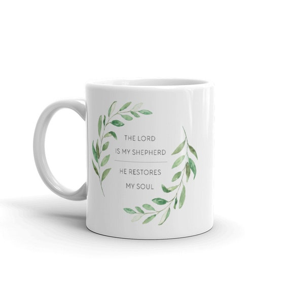 Psalm 23 Coffee Mug - Christmas Gifts - Ceramic Mug - Watercolor Greenery Mug - Gift Mug - Inspirational Coffee Cup - Birthday Gift Idea