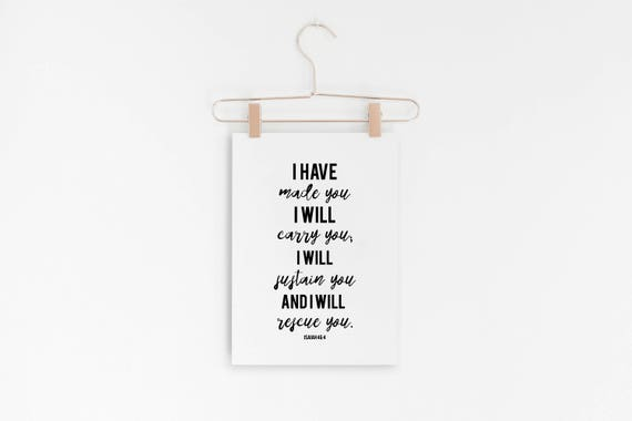 "Isaiah 46:4 - I Have Made You I Will Sustain You - Scripture Bible Verse Wall Art - 5x7"" Digital Print - Printable Art - INSTANT DOWNLOAD"