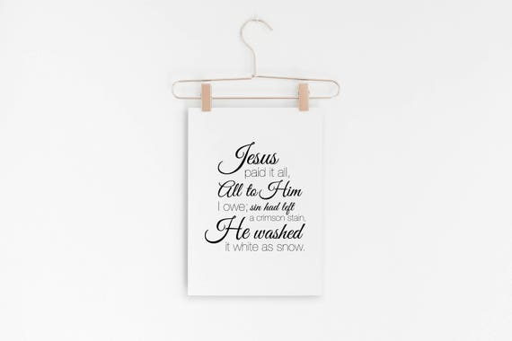 "Jesus Paid It All - Hymn Design - Lyric Art Print - 5X7"" Digital Print - Printable Art - INSTANT DOWNLOAD"